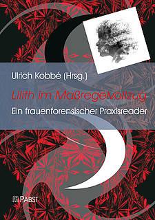 Lilith im Maßregelvollzug – Ein frauenforensischer Praxisreader